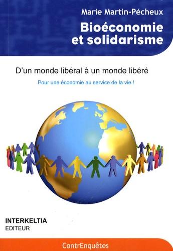 """Marie Martin-Pécheux - Bioéconomie et solidarisme - Pour une économie au service de la vie, d'un monde """"libéral"""" à un monde libéré."""