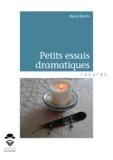 Marie Martin - Petits essais dramatiques.