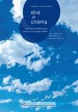 Marie Martin et Laurence Schifano - Rêve et cinéma - Mouvances théoriques autour d'un champ créatif.