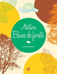 Marie Martinez - Ateliers Bains de forêt.