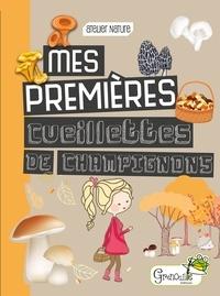 Marie Martinez - Mes premières cueillettes de champignons.