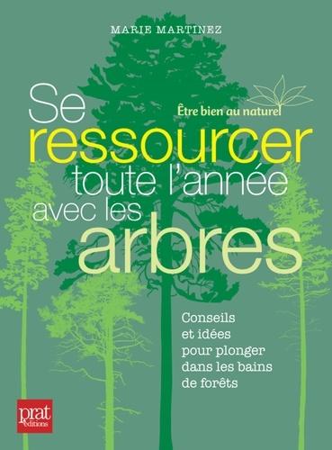 Se ressourcer toute l'année avec les arbres. Conseils et idées pour plonger dans les bains de forêt
