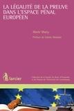 Marie Marty - La légalité de la preuve dans l'espace pénal européen.