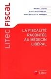 Marie Masclet de Barbarin et Maurice Cozian - La fiscalité racontée au médecin libéral.