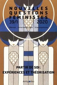 Marie Mathieu et Vanina Mozziconacci - Nouvelles Questions Féministes, vol.39(1)/2020 - Partir de soi: expériences et théorisation.