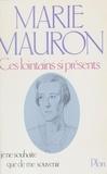 Marie Mauron - Ces lointains si présents - Je ne souhaite que de me souvenir.