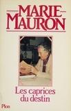 Marie Mauron - Les Caprices du destin.