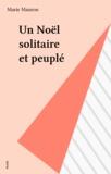 Marie Mauron - Un Noël solitaire et peuplé.