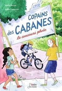 Marie Mazas et Joëlle Passeron - Copains des cabanes Tome 2 : Le concours photo.
