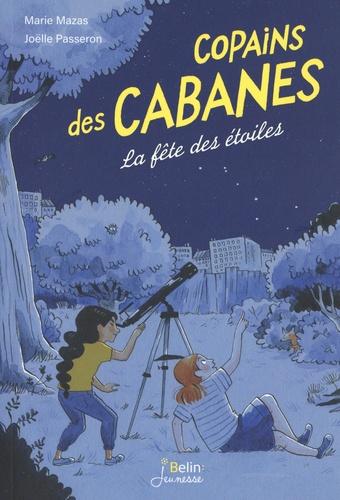 Marie Mazas et Joëlle Passeron - Copains des cabanes Tome 3 : La fête des étoiles.