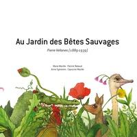 Marie Mazille et Patrick Reboud - Au Jardin des Bêtes Sauvages - Pierre Vellones (1889-1939). 2 CD audio