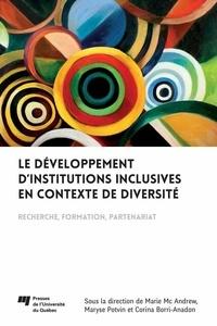 Marie Mc Andrew et Maryse Potvin - Le développement d'institutions inclusives en contexte de diversité - Recherche, formation, partenariat.