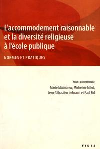 Marie McAndrew et Micheline Milot - L'accommodement raisonnable et la diversité religieuse à l'école publique - Normes et pratiques.