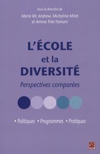 Marie McAndrew et Micheline Milot - L'école et la diversité - Perspectives comparées.