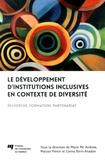 Marie McAndrew et Maryse Potvin - Le développement d'institutions inclusives en contexte de diversité - Recherche, formation, partenariat.