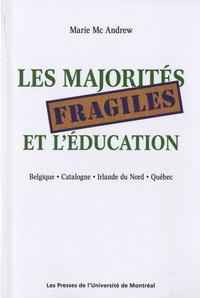 Marie McAndrew - Les majorités fragiles et l'éducation - Belgique, Catalogne, Irlande du Nord, Québec.