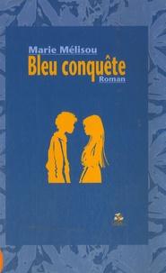 Monique Mazarguil et Marie Mélisou - Bleu conquête.
