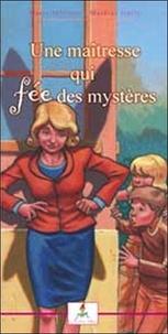 Marie Mélisou et Gally Mathias - La maîtresse qui fée des mystères.