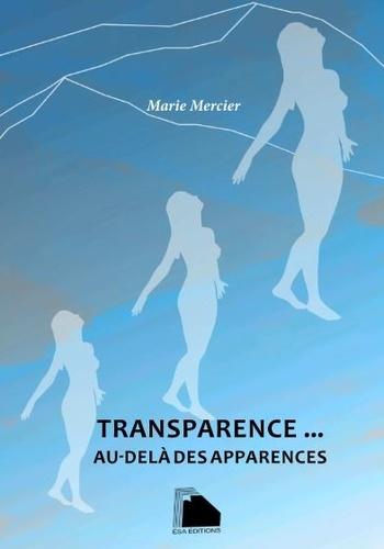 Marie Mercier - Transparence... - Au-delà des apparences.