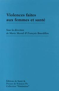 Marie Mesnil et François Bourdillon - Violences faites aux femmes et santé.