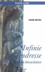 Marie-Michel - Infinie, sa tendresse - Le sacrement de réconciliation, itinéraire spirituel pour les jeunes.