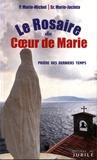 Marie-Michel et  Marie-Jacinta - Le rosaire du coeur de Marie - Prière des derniers temps.