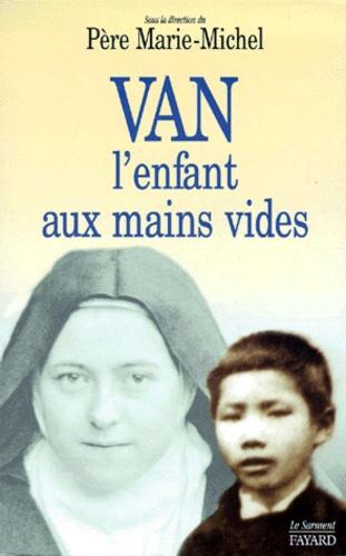Marie-Michel - Van, l'enfant aux mains vides.