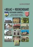 Marie Michelet - Si Bellac et Rochechouart m'étaient contées... - Sous-préfectures de la Haute-Vienne.