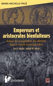 Empereurs et aristocrates bienfaiteurs - Autour de linauguration des alimenta dans le monde municipal italien (fin Ier siècle - début IVe siècle).pdf