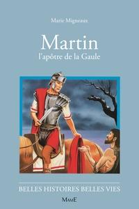 Accentsonline.fr Martin. L'apôtre de la Gaule Image