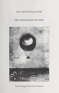 Marie Miguet-Ollagnier - Les voisinages du moi.