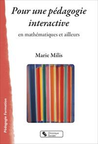 Marie Milis - Pour une pédagogie interactive en mathématiques et ailleurs.