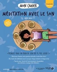 Marie Milla et Audrey Bussi - Mon cahier méditation avec le son.