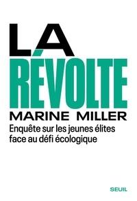 Marie Miller - La Révolte - Enquête sur les jeunes élites face au défi écologique.