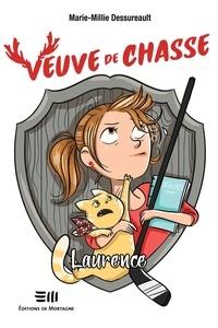 Marie-Millie Dessureault - Veuve de chasse  : Veuve de chasse - Laurence.