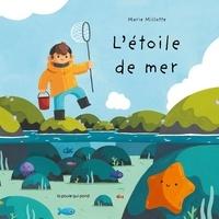 Marie Millote - L'étoile de mer.