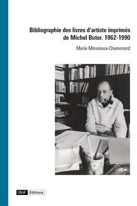 Marie Minssieux-Chamonard - Inventaire des livres d'artiste imprimés de Michel Butor. 1962-1990.