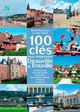 Marie Moisy - 100 clés pour comprendre Deauville et Trouville.