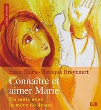 Connaître et aimer Marie - Un mois avec la mère de Jésus.pdf