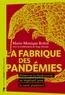 Marie-Monique Robin - La fabrique des pandémies - Préserver la biodiversité, un impératif pour la santé planétaire.