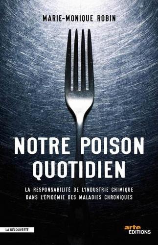 Notre poison quotidien. La responsabilité de l'industrie chimique dans l'épidémie des maladies chroniques