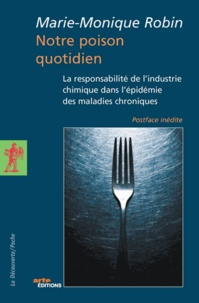 Notre poison quotidien- La responsabilité de l'industrie chimique dans l'épidémie des maladies chroniques - Marie-Monique Robin pdf epub