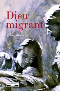 Marie Monnet - Dieu migrant.