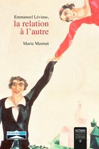 Emmanuel Lévinas- La relation à l'autre - Marie Monnet |