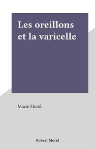 Marie Morel - Les oreillons et la varicelle.