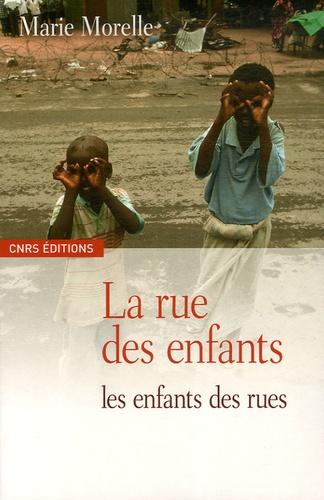 Marie Morelle - La rue des enfants, les enfants des rues - Yaoundé et Antananarivo.