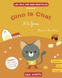 Marie Morey et Lucie Hoornaert - Gino le chat - A la ferme - Graphisme, éveil, langage Cycle 1.
