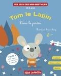 Marie Morey et Lucie Hoornaert - Tom le lapin - Dans le jardin - Logique, observation, maths Cycle 1.