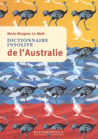 Marie-Morgane Le Moël - Dictionnaire insolite de l'Australie.