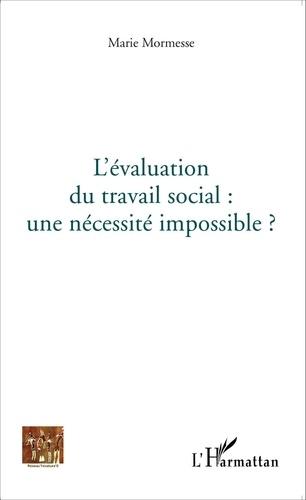 Marie Mormesse - L'évaluation du travail social : une nécessité impossible ?.